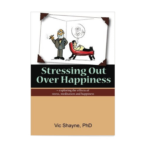 Stressing Out Over Happiness