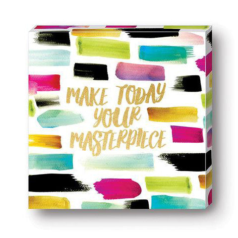Canvas Make Today Your Masterpiece