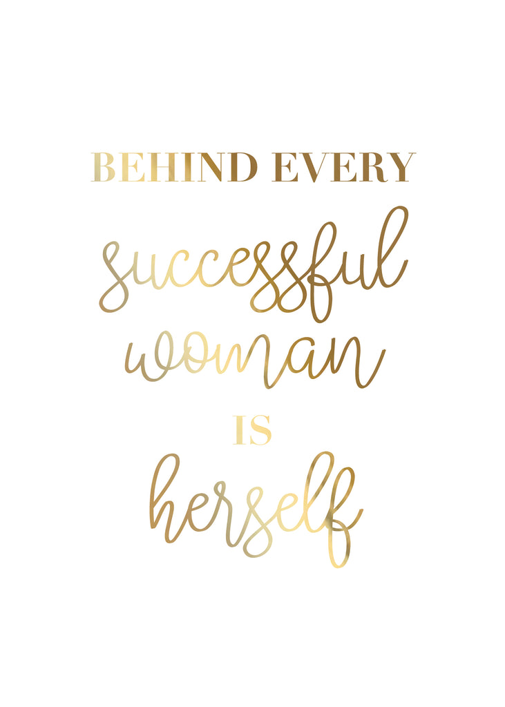 Print- Behind Every Successful Woman
