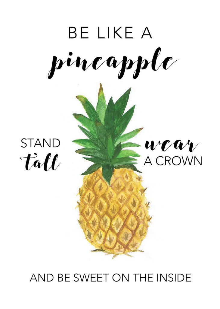 Print- Be Like a Pineapple