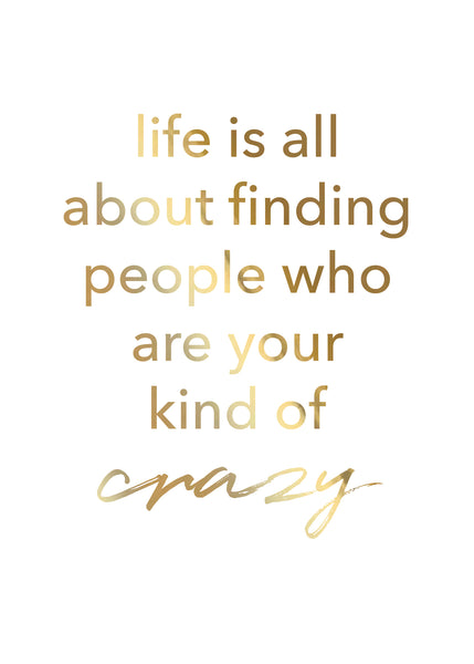 Print- Your Kind of Crazy
