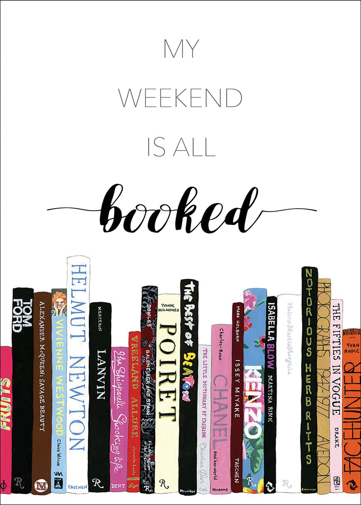 Print- My Weekend is all Booked