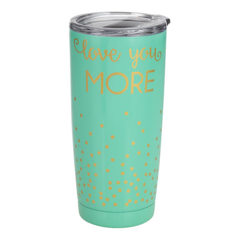 Insulated Tumbler- Love You More