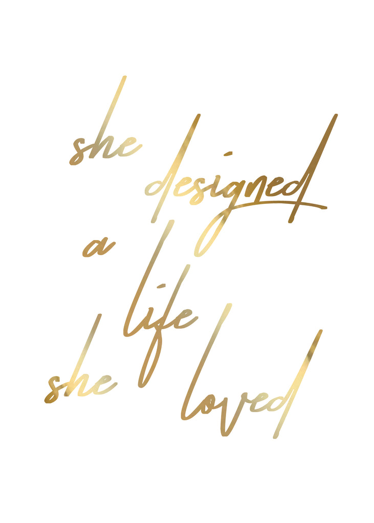 Print- She Designed a Life She Loved