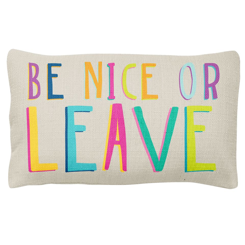 Pillow- Be Nice or Leave
