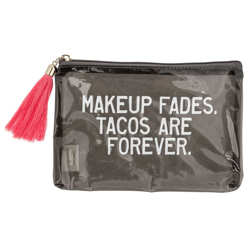Pouch Makeup Fades Tacos are Forever