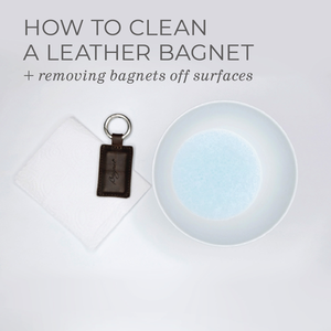 How to Clean a Leather Bagnet + Removing Bagnets From Surfaces