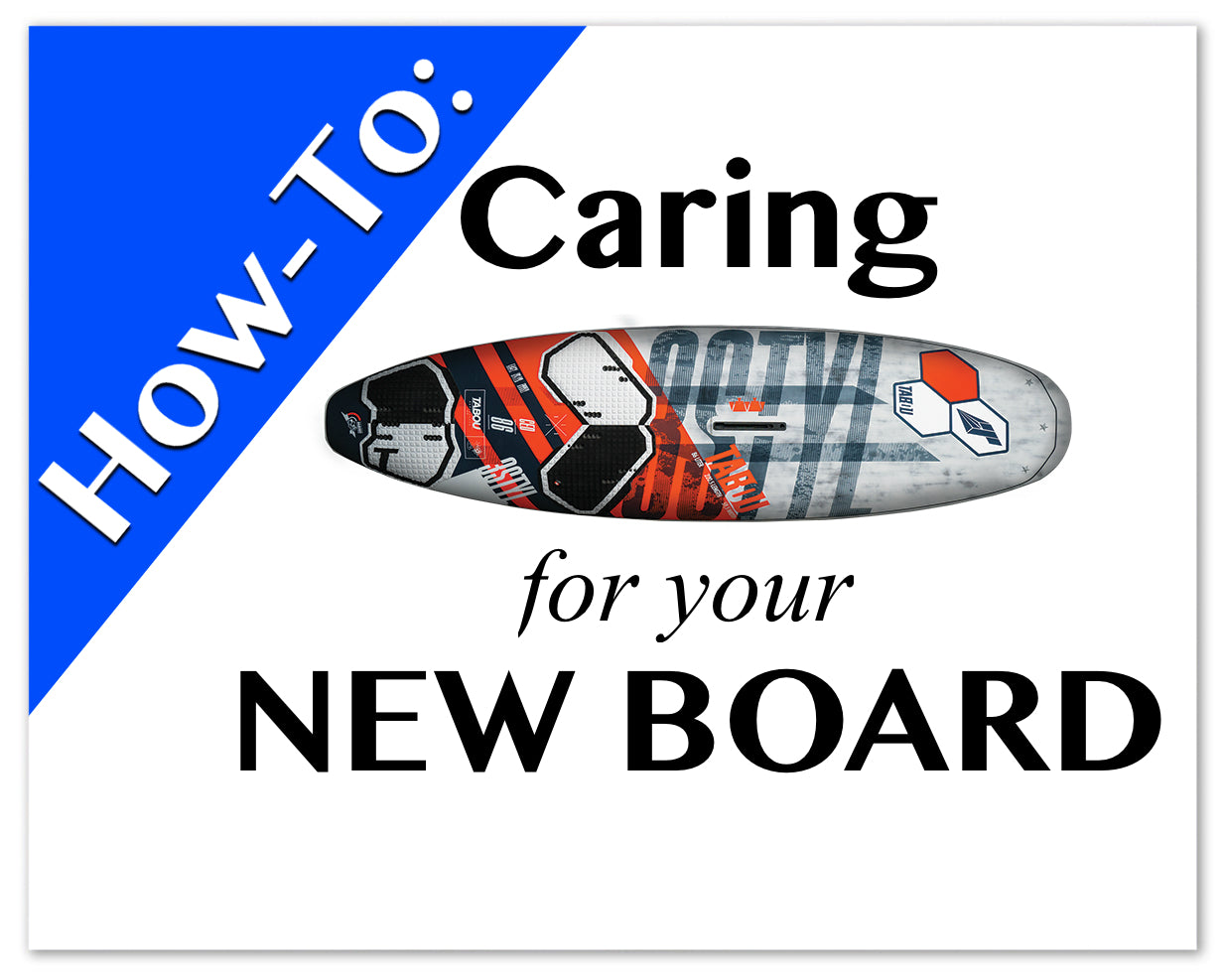 Caring For Your New Windsurf Board