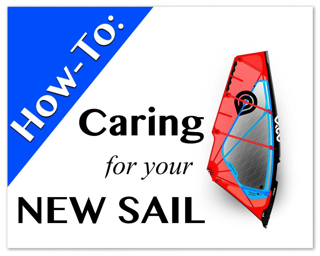 Caring For Your New Windsurf Sail