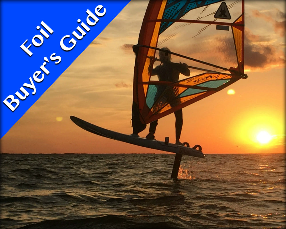 Windsurf Foil Equipment Buyer's Guide- What to look for when