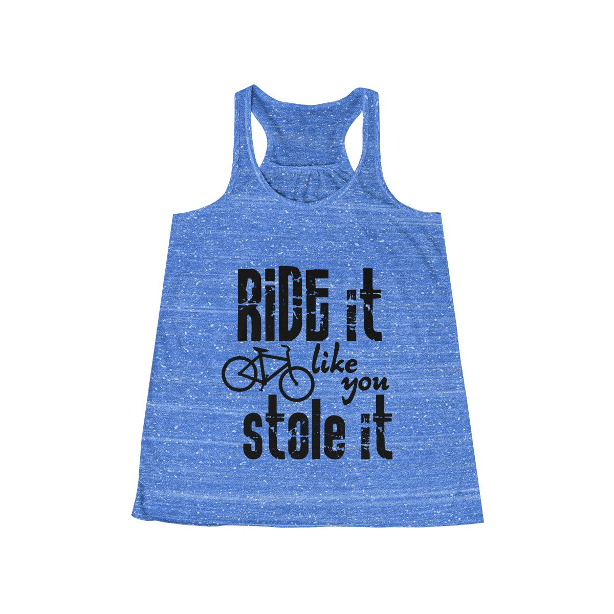 Ride it Like You Stole It Biking Flowy Racerback Tank