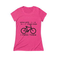 Some Girls Chase Boys I Pass Them Women's Crew Tee
