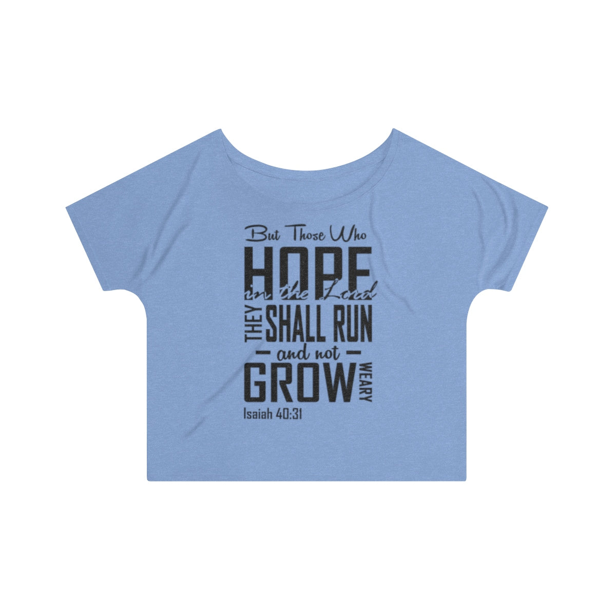 They Shall Run & Not Grow Weary Isaiah 40:31 Christian Slouchy Top