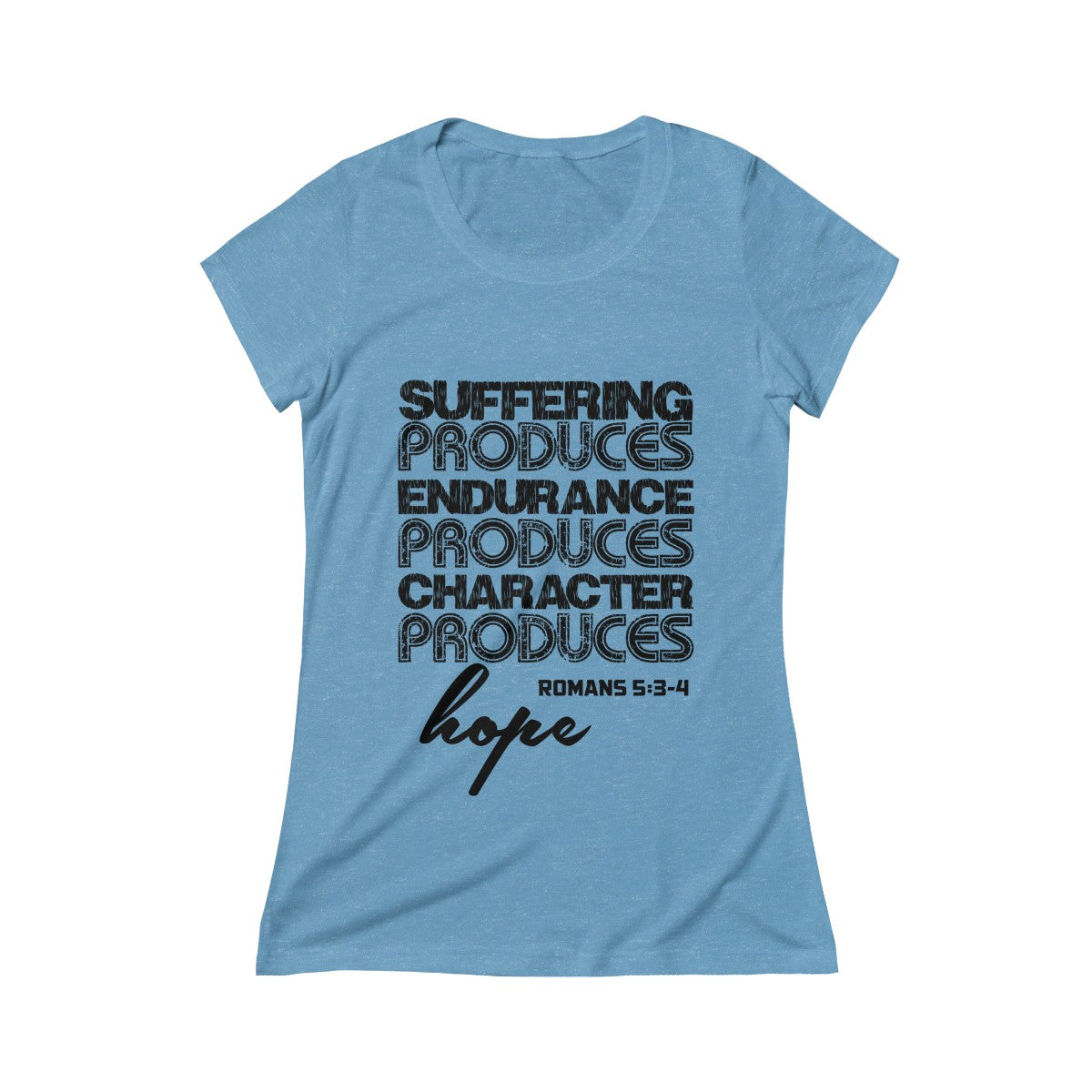 Suffering Produces Hope Romans 5:3-4 Bible Verse Womens Scoop Tee