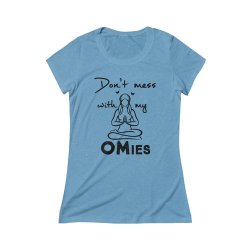 Don't Mess with my Omies Women's Yoga Crew Tee
