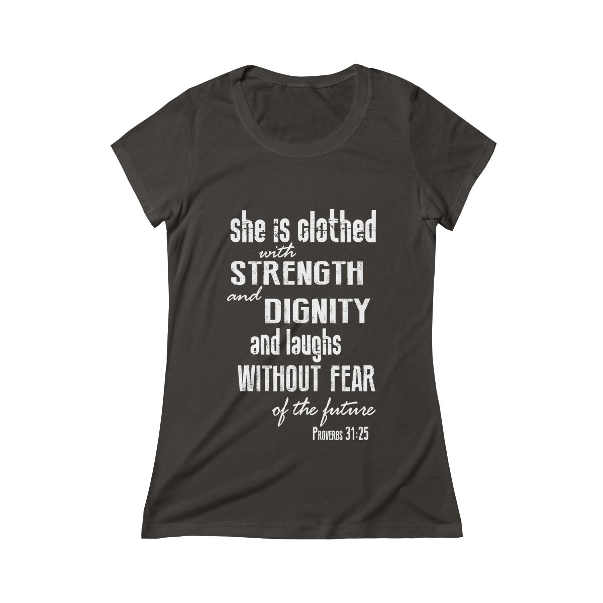 Proverbs 31:25 Strength & Dignity Bible Verse Womens Scoop Tee