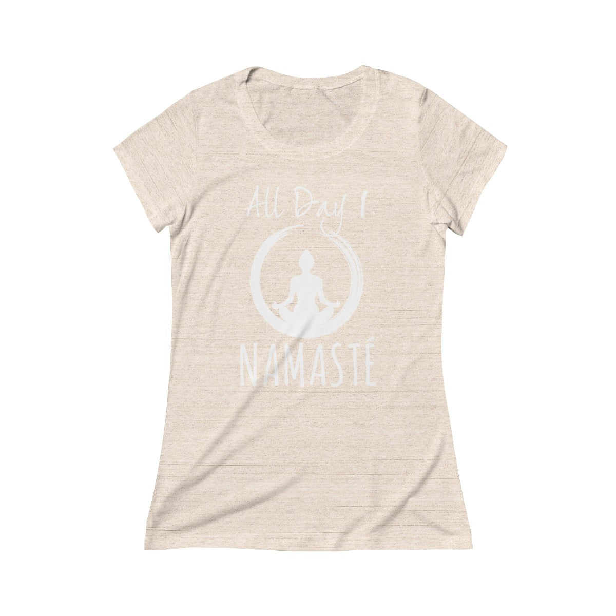 All Day I Namaste Women's Crew Tee