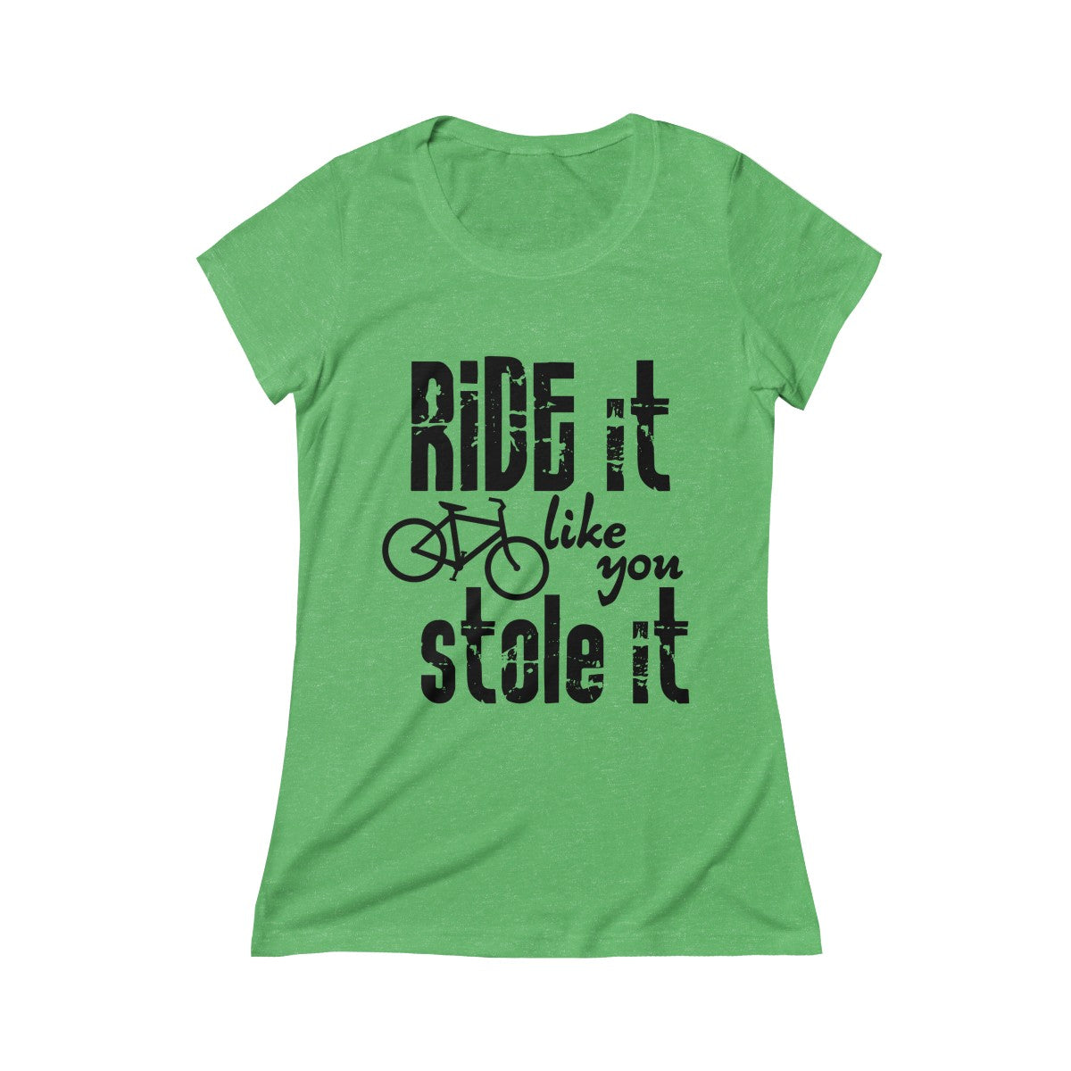 Ride It Like You Stole It Women's Crew Tee