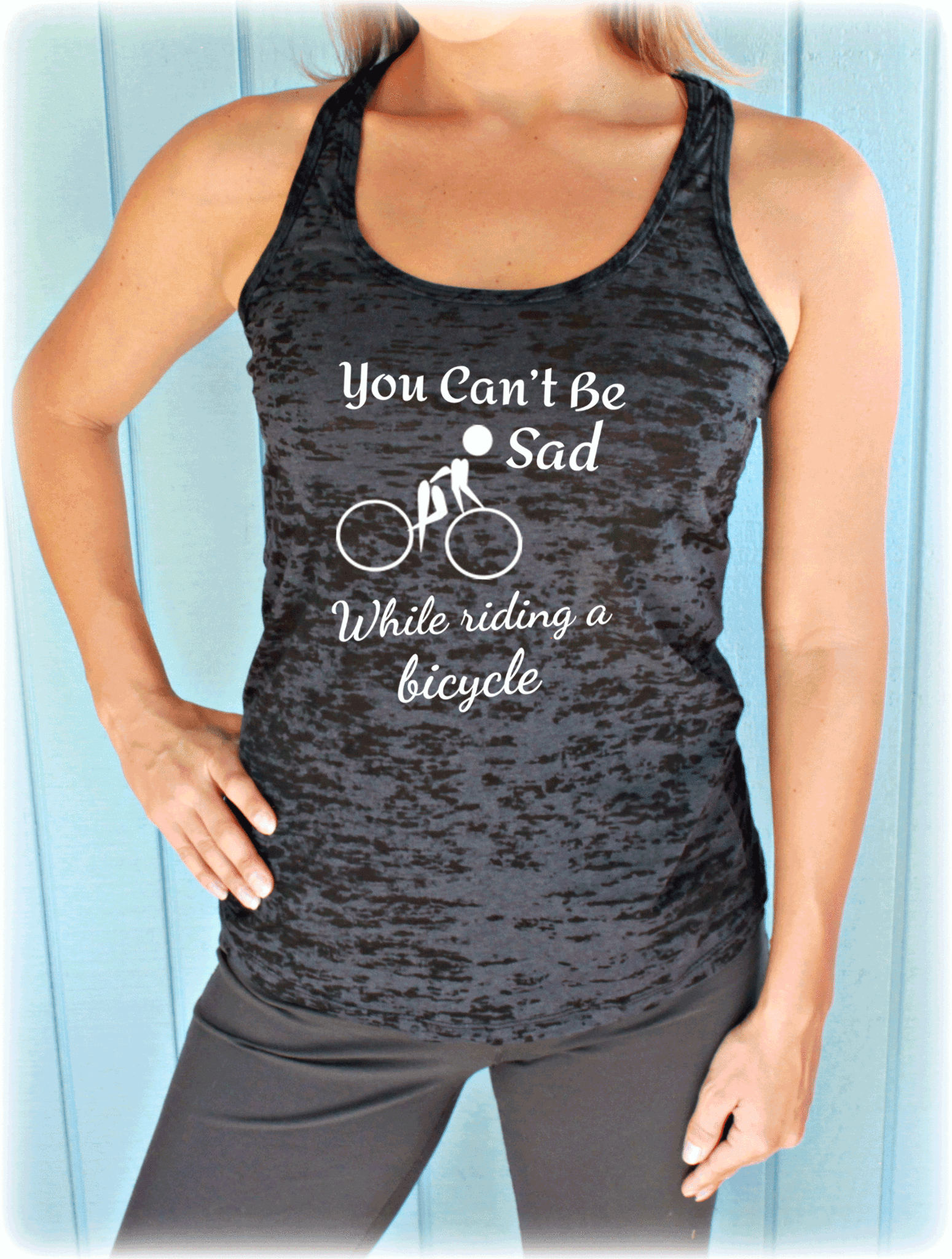 You Can't Be Sad While Riding a Bicycle Tank Top. Womens Cycling Clothes. Burnout Bike Tank.