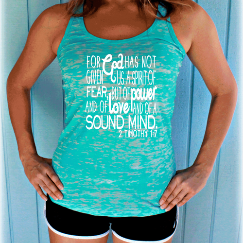 2 Timothy 1:7 Bible Verse Workout Burnout Tank Top. Power, Love, Sound Mind. Christian Inspired Workout Apparel.