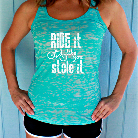 Ride It Like You Stole It Bike Tank Top. Womens Cycling Clothes. Burnout Bicycle Tank.