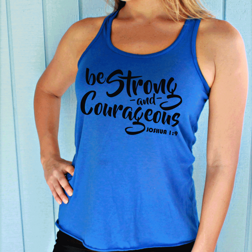 Be Strong & Courageous Joshua 1:9 Christian Womens Flowy Bible Verse Workout Tank Top.