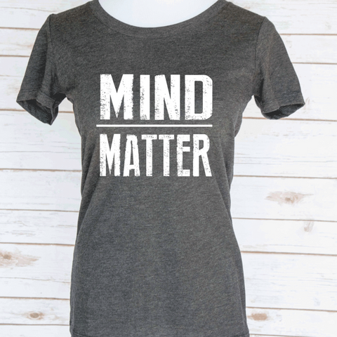Mind over Matter Casual T-Shirt. Motivational Workout Quote. Scoop Neck Triblend Tee.