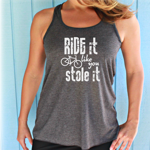 Ride it Like You Stole It Biking Cycling Class Workout Tank Top. Fitness Motivation.