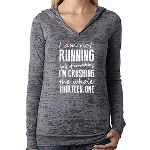 Womens Pullover Race Day Workout Hoodie. Crushing the Whole Thirteen Point One. Running Burnout Hoody. Half Marathon Shirt.