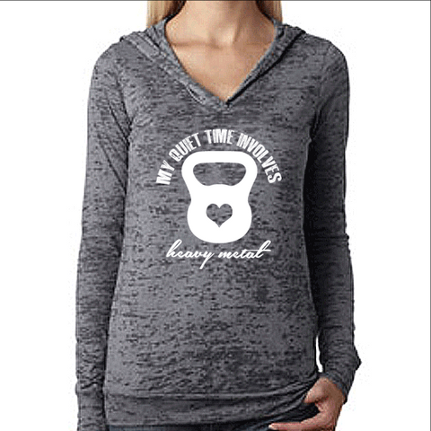 Womens Burnout Workout Hoodie. My Quiet Time Involves Heavy Metal Hoody. Weight Lifting Motivational Quote Gym Hoodie.