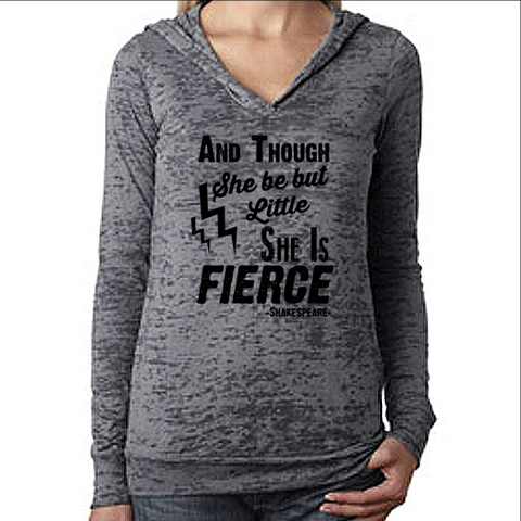 Womens Pullover Workout Hoodie. And Though She Be But Little She is Fierce. Running Motivational Shirt.