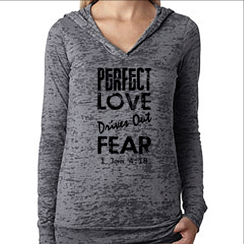 Womens Pullover Burnout Workout Hoodie. Perfect Love Drives Out Fear Bible Verse. Running Hoodie. Christian Clothing.