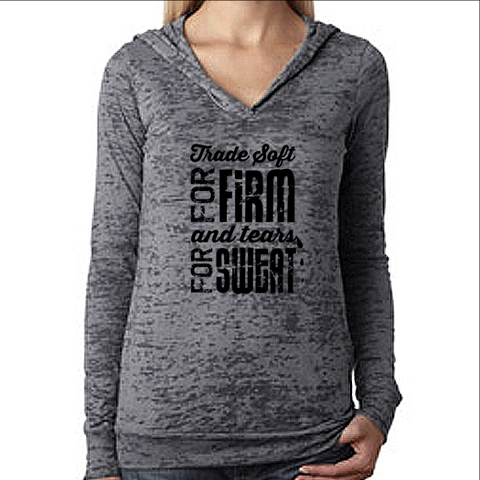 Womens Pullover Gym Workout Hoodie. Trade Soft for Firm Tears for Sweat. Running Burnout Hoodie. Motivational Shirt.