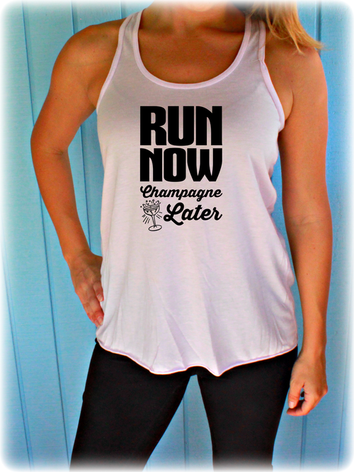 Run Now Champagne Later Flowy Running Tank Top. Women's Fitness Motivation.