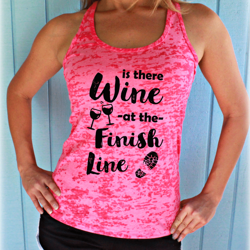 Is There Wine at the Finish Line Race Tank Top. Women's Runner's Burnout Workout Tank.