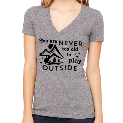 You Are Never Too Old To Play Outside V-Neck T-Shirt. Motivational Workout Quote. Triblend Tee.