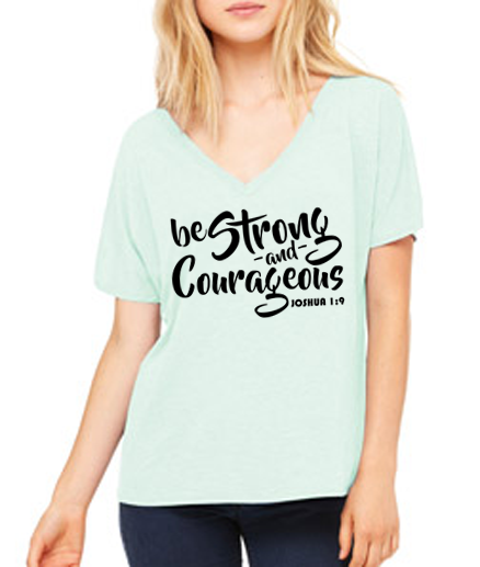 Be Strong & Courageous. Joshua 1:9 Bible Verse. Slouchy V-Neck T-Shirt. Christian Verse T-Shirt.