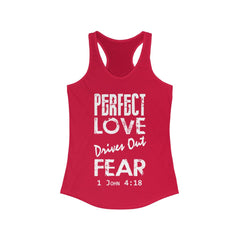 Perfect Love Drives Out Fear. 1 John 4:18 Women's Christian Racerback Tank