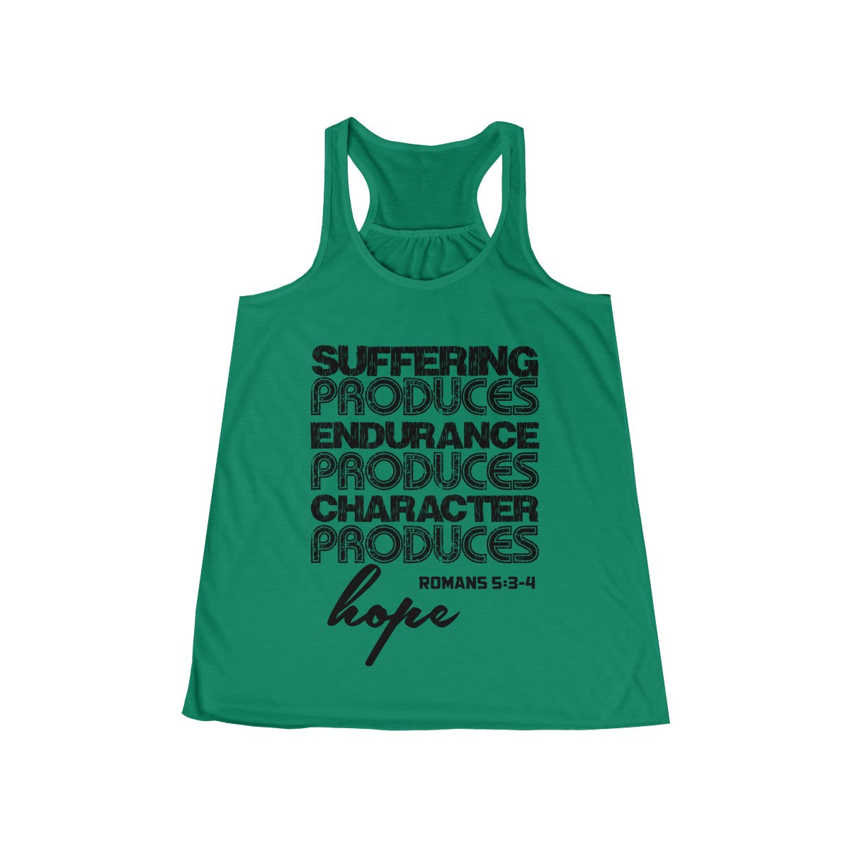 Suffering Produces Hope Romans 5:3-4 Christian Flowy Racerback Tank