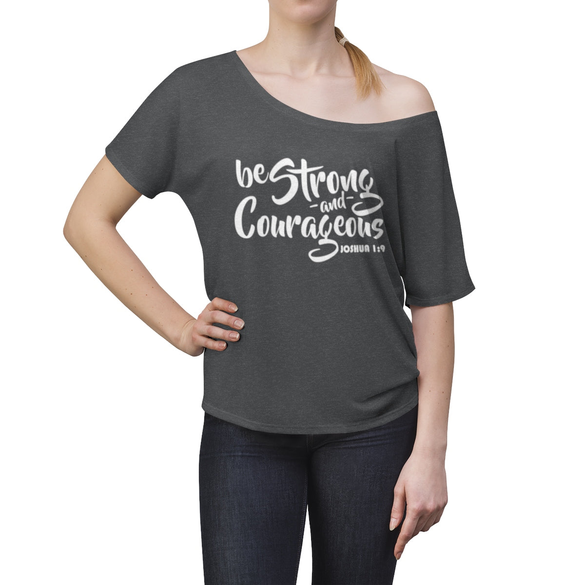 Be Strong & Courageous Joshua 1:9 Christian Slouchy Top