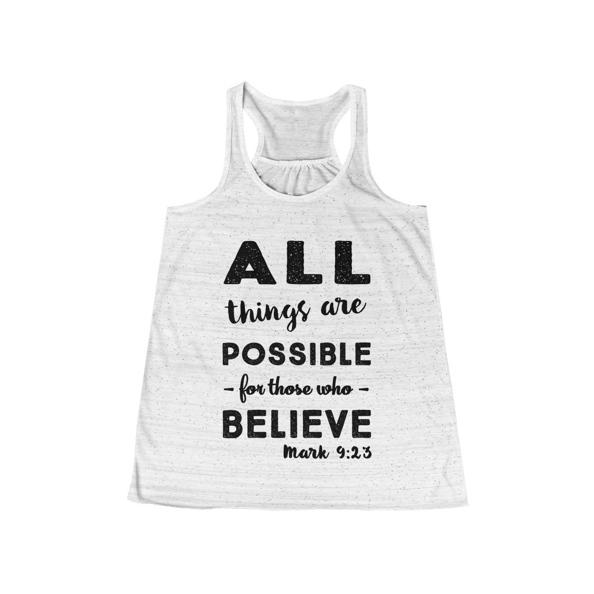 All Things Are Possible Mark 9:23 Christian Flowy Racerback Tank