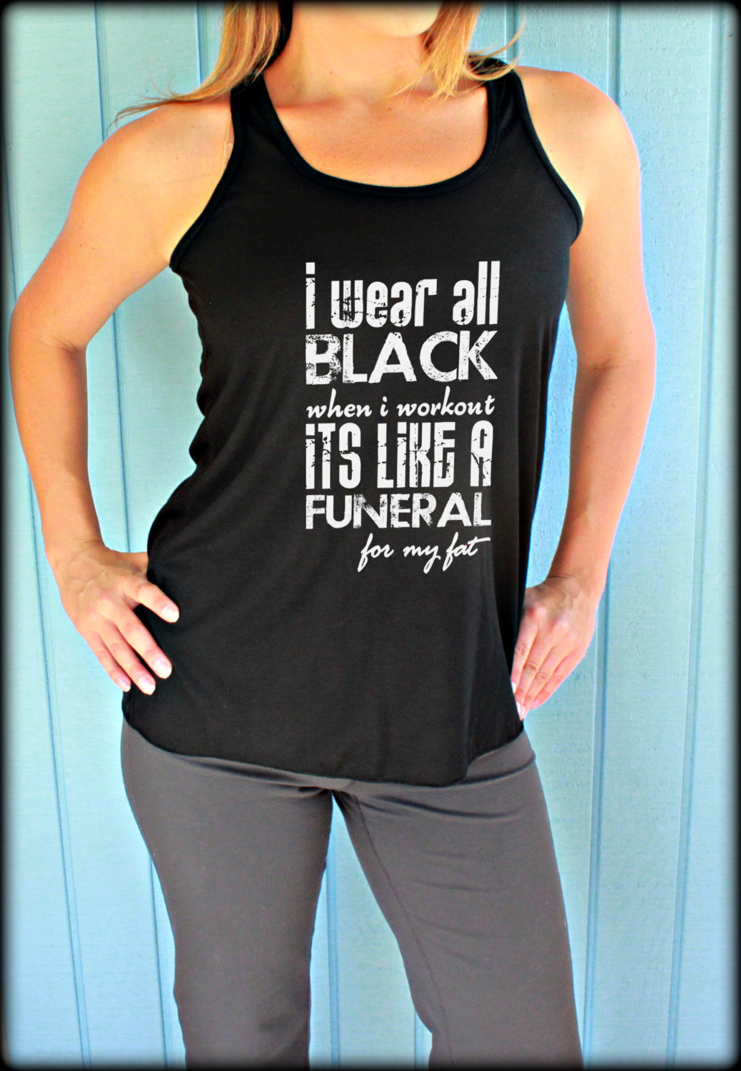 Flowy Workout Tank Top. I Wear All Black When I Workout. Motivational Workout Tank. Fitness Inspiration. Running Tank.