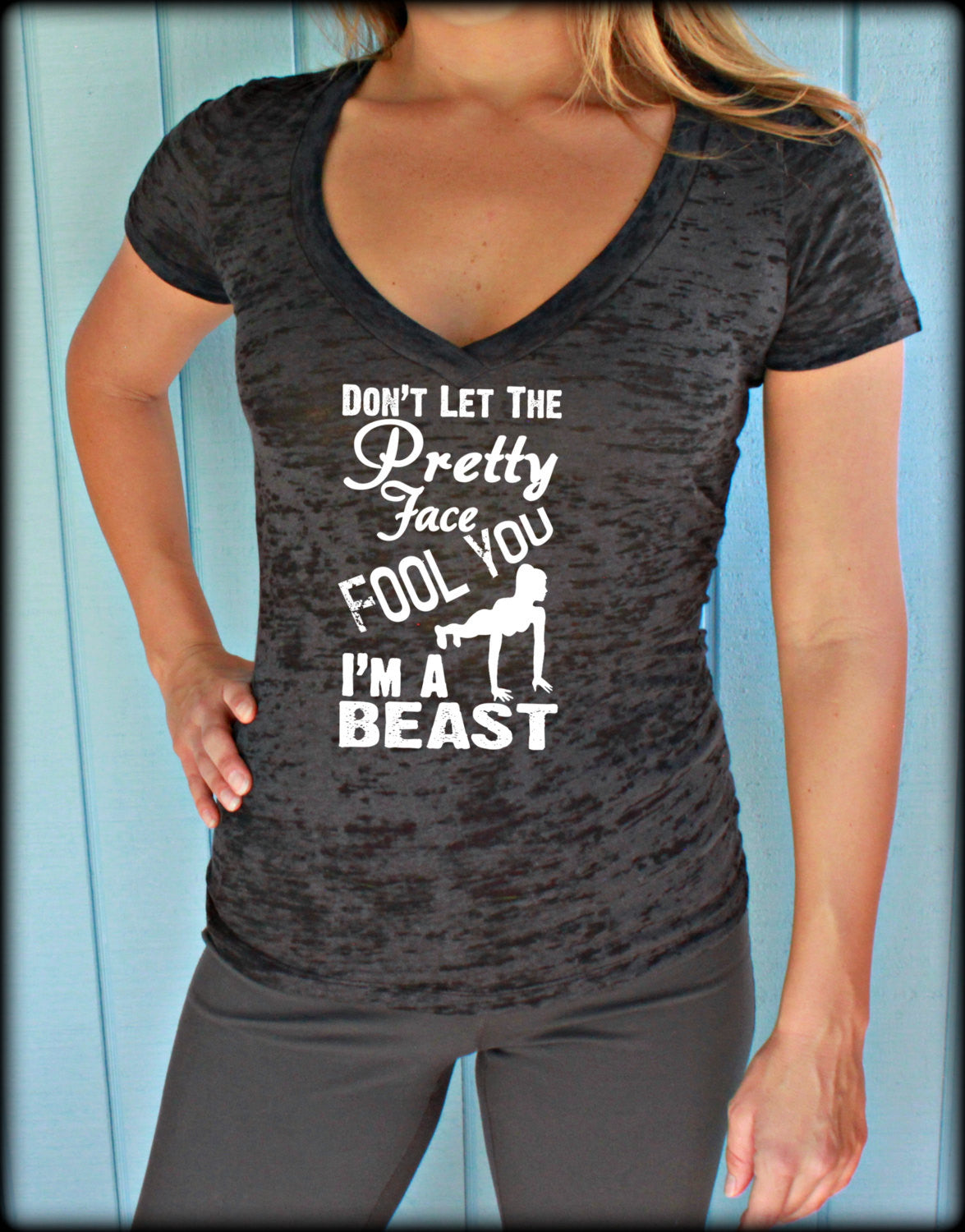 Womens Workout V Neck T Shirt. Inspirational Shirt. Don't Let the Pretty Face Fool You, I'm A Beast. Running T-Shirt. Burnout T Shirt.