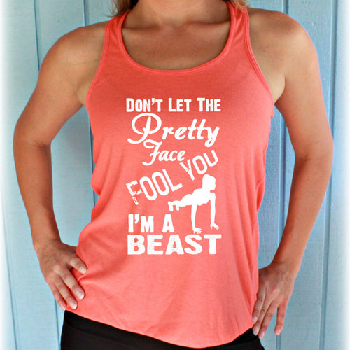 Cross Training Flowy Workout Tank Top. Womens Workout Shirt. Don't Let the Pretty Face Fool You I'm a Beast.