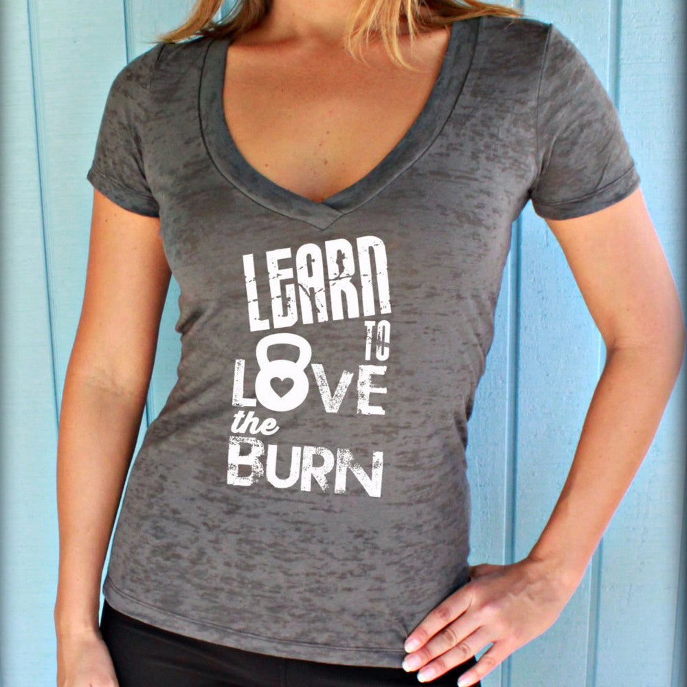 Womens Burnout Workout V Neck T Shirt. Learn to Love the Burn. Motivational Workout Clothing. Running Shirt.