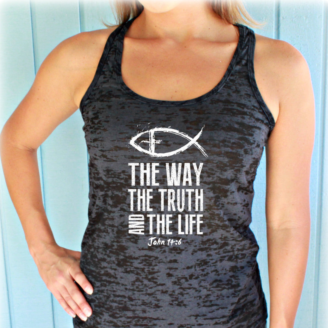 Womens Burnout Workout Tank Top. The Way The Truth And The Life. John 14 6. Motivational Tank. Running Tank. Christian Workout Clothing.