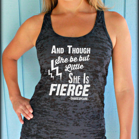 Burnout Workout Tank Top. Workout Shirt. And Though She Be But Little She is Fierce. Cute Womens Workout Clothes. Fitness Motivation.