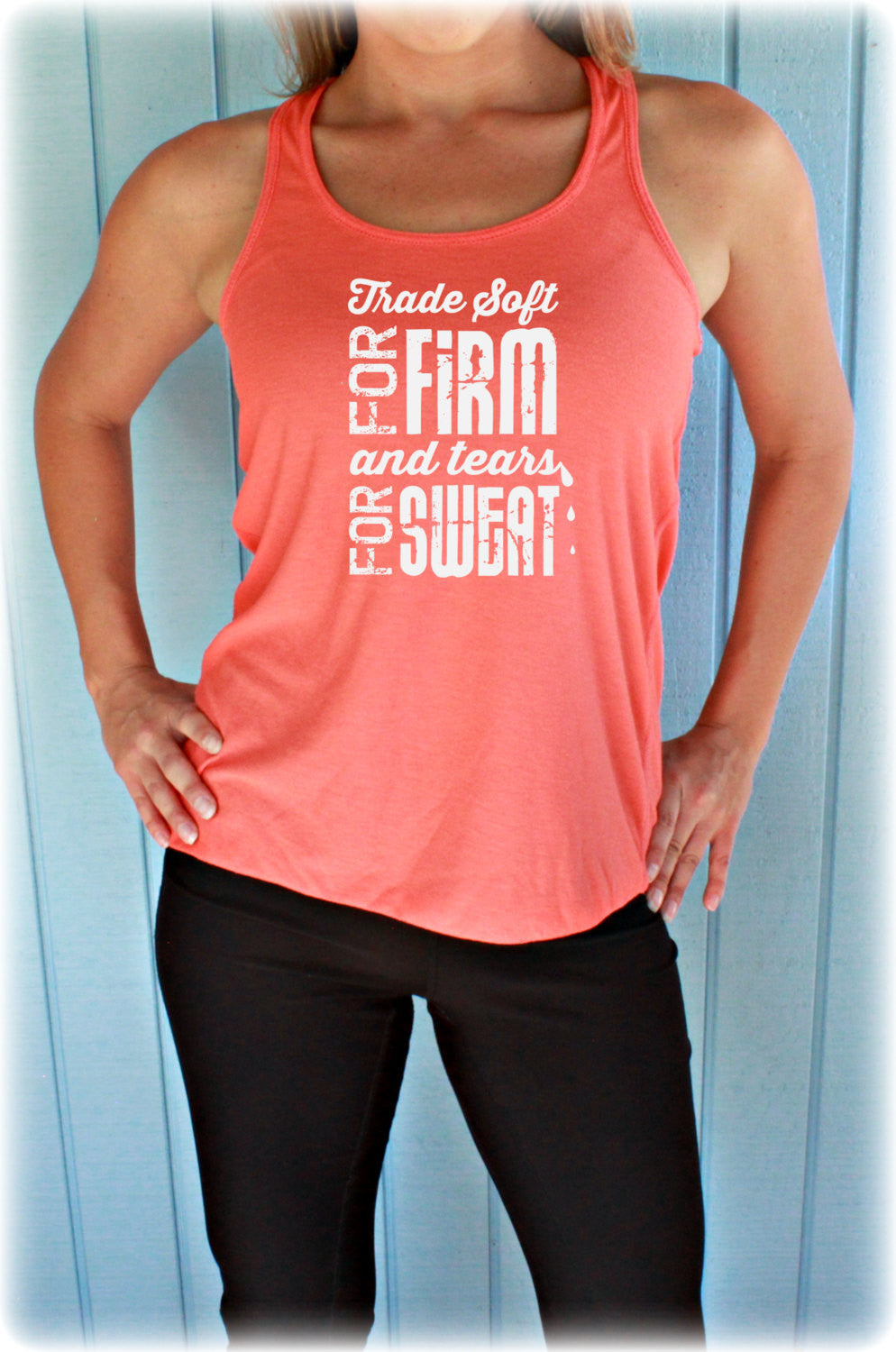 Flowy Fitness Tank Top. Workout Tanks for Women. Trade Soft 4 Firm. Tears 4 Sweat. Gym Motivation. Cute Workout Clothes. Motivational Tank