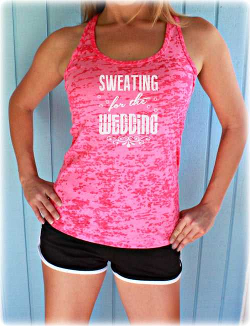 Sweating for the Wedding Bride Burnout Workout Tank Top. Fitness Motivation. Bridal Tank Top.