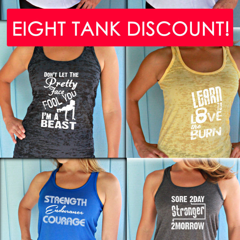 Eight Tank Discount. Burnout or Flowy Workout Tank Tops. Inspirational Quote Tanks.